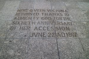 "Also outside the cathedral is an inscription commemorating Queen Victoria's Diamond Jubilee. It reads, ""Here Queen Victoria Returned Thanks to Almighty God for the Sixtieth Anniversary of Her Accession, June 22 AD 1897."""