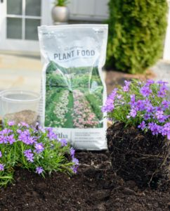 If you're planting flowers, be sure to get a bag of my All-Purpose Fertilizer for Flowers, Shrubs, and Vegetables. I always say - if you eat, your plants should eat too!