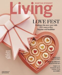 "And if you don't already have one, get a subscription to my magazine, ""Living,"" which always has lots of terrific recipes, ideas and inspirations for making one's life better every single day. Have a great Valentine's Day."