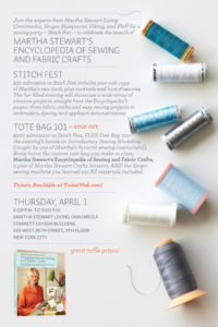 You don't want to miss Stitch Fest, our fun sewing event on Thursday, April 1 at 6pm.  Tickets are available at: http://www.marthastewart.com/article/sewing-social