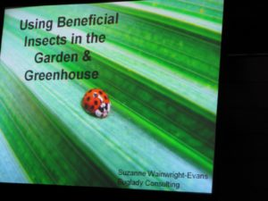 Another great lecture - This one about the whole gamet of beneficial insects available to help us fend off pests in our greenhouses and gardens.  They can easily be purchased and released from many insectory's throughout the US.