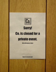 This sign was posted on the front door.  The restaurant was closed to the public for the two hours of our party, reopening again at 8PM.
