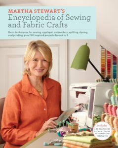 Our brand new book - Martha's Stewart's Encyclopedia of Sewing and Fabric Crafts