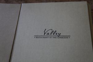 The Valley restaurant has an excellent chef and a very nice menu, featuring ingredients from their own two-acre Garrison Farm, as well as from other farmers in the region.