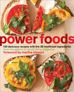 Our latest book, Power Foods, from the editors of Whole Living Magazine, is filled with really delicious and healthy recipes.